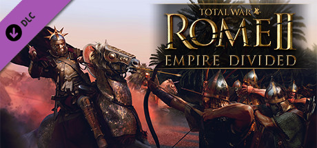 Total War Rome 2 Empire Divided Rant