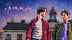 Why You Should Watch Netflixs Young Royals