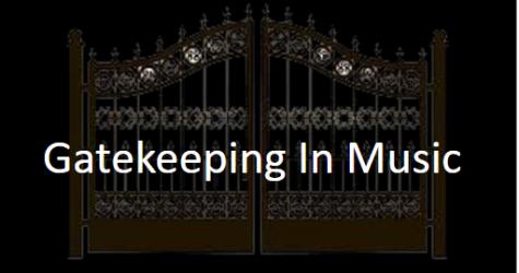 Gatekeeping In Music