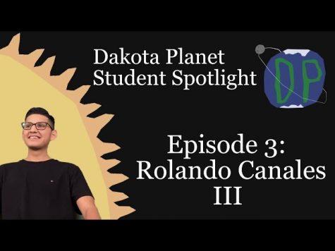 Dakota Planet Student Spotlight Episode 3: Ronaldo Canales III