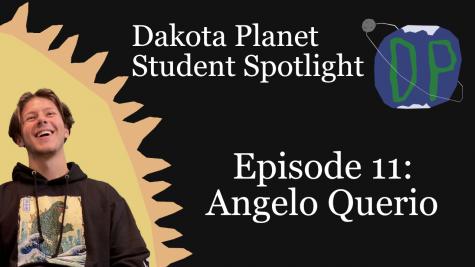 Dakota Planet Student Spotlight Episode 11: Angelo Querio