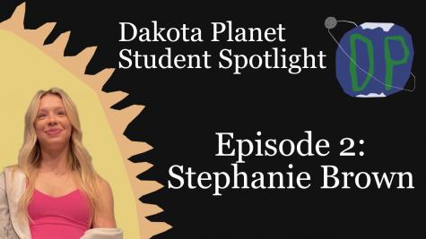 Dakota Planet Student Spotlight Episode 2: Stephanie Brown